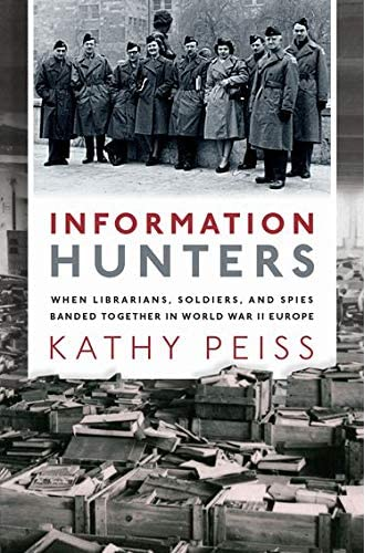 Information hunters<br>when librarians, soldiers, and spies b...