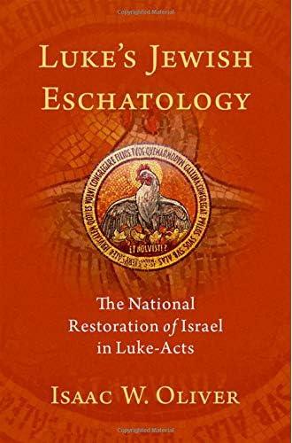 Luke's Jewish Eschatology<br>the national restoration of Isra...