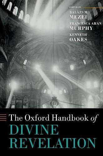 The Oxford handbook of divine revelation