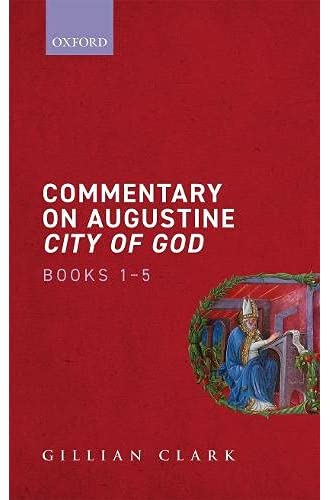 Commentary on Augustine 'City of God', books 1-5