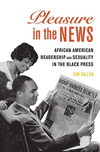 Pleasure in the news<br>African American readership and sexua...