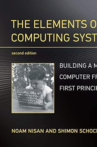 The Elements of computing systems<br>building a modern comput...