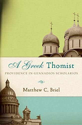 A greek thomist<br>providence in Gennadios Scholarios<br>Matth...