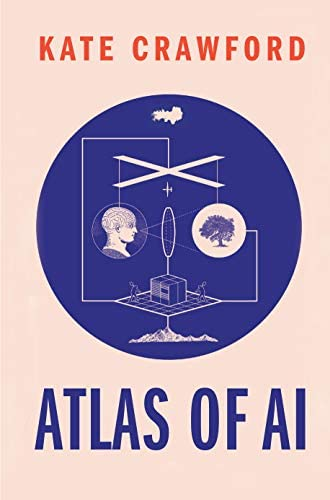 Atlas of AI<br>power, politics, and the planetary costs of ar...