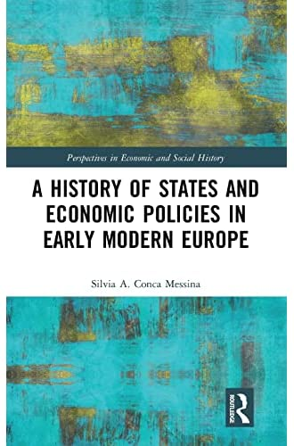 A history of states and economic policies in early modern Eu...