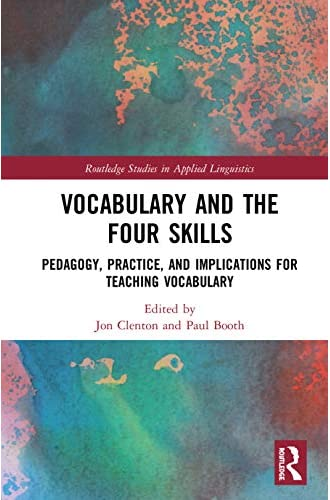 Vocabulary and the four skills<br>pedagogy, practice, and imp...