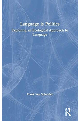 Language is politics<br>exploring an ecological approach to l...