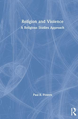 Religion and violence<br>a religious studies approach<br>Paul ...