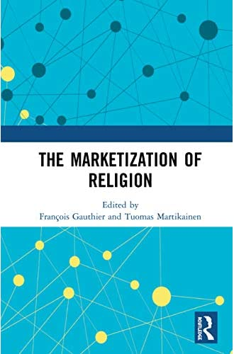 The marketization of religion<br>edited by Francois Gauthier ...