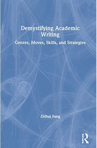 Demystifying academic writing<br>genres, moves, skills, and s...