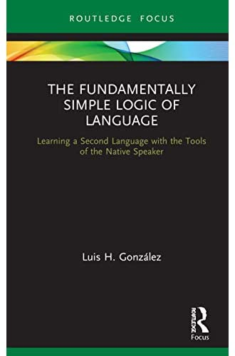 The fundamentally simple logic of language<br>learning a seco...
