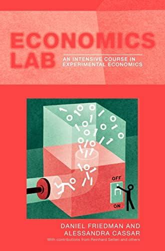 Economics lab<br>an intensive course in experimental economic...