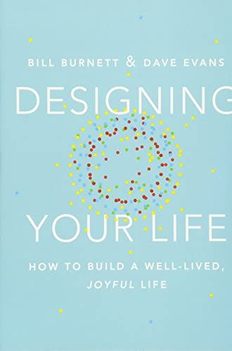 Designing your life<br>how to build a well-lived, joyful life...
