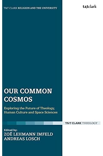 Our common cosmos<br>exploring the future of theology, human ...