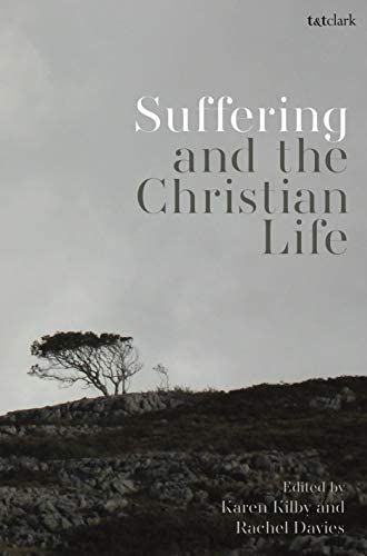 Suffering and the Christian life<br>edited by Karen Kilby and...