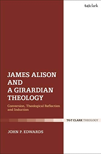 James Alison and a Girardian theology<br>conversion, theologi...