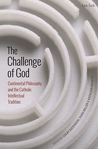 The challenge of God<br>continental philosophy and the Cathol...