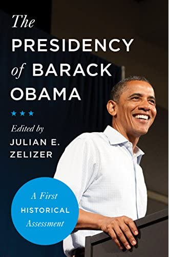 The presidency of Barack Obama<br>a first historical assessme...
