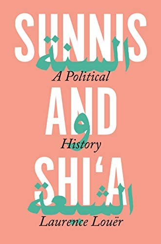 Sunnis and Shi'a<br>a political history of discord<br>Laurence...