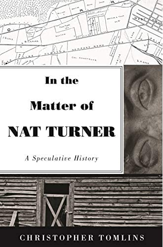 In the matter of Nat Turner<br>a speculative history<br>Christ...