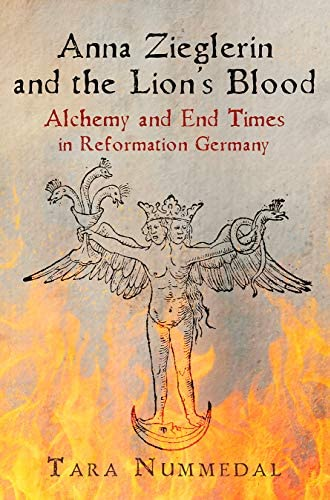 Anna Zieglerin and the lion's blood<br>alchemy and end times ...