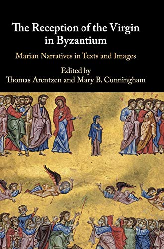 The reception of the Virgin in Byzantium<br>Marian narratives...