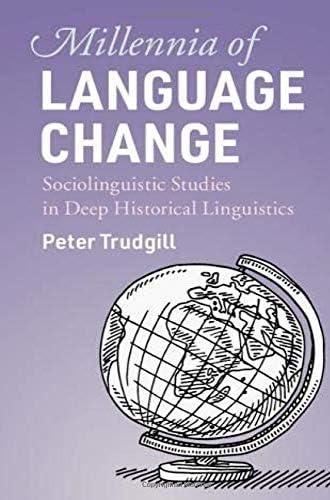 Millennia of language change<br>sociolinguistic studies in de...