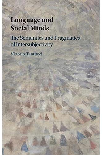 Language and social minds<br>the semantics and pragmatics of ...