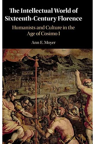 The intellectual world of sixteenth-century Florence<br>human...