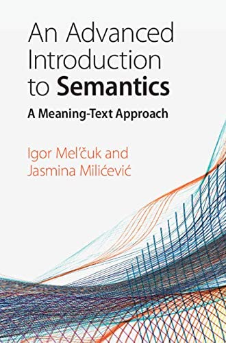An advanced introduction to semantics<br>a meaning-text appro...