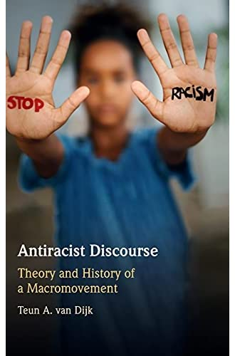 Antiracist discourse<br>theory and history of a macromovement