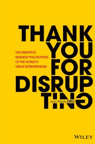 Thank you for disrupting<br>the disruptive business philosoph...