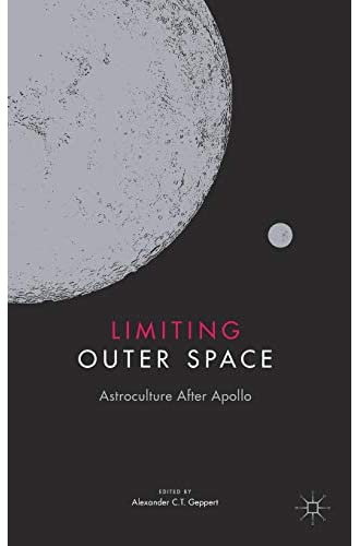 Limiting outer space<br>astroculture after Apollo<br>Alexander...