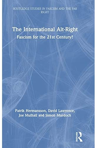 The international alt-right<br>fascism for the 21st century? ...