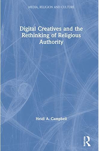 Digital creatives and the rethinking of religious authority ...