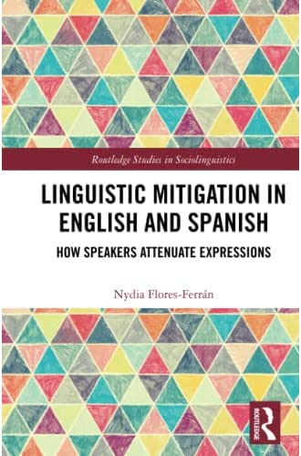 Linguistic mitigation in English and Spanish<br>how speakers ...