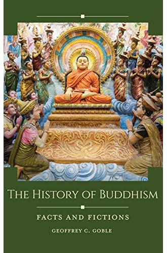 The history of Buddhism<br>facts and fictions<br>Geoffrey C. G...