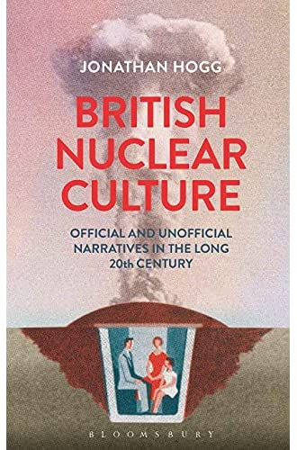 British nuclear culture<br>official and unofficial narratives...