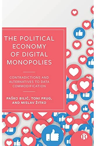 The political economy of digital monopolies<br>contradictions...