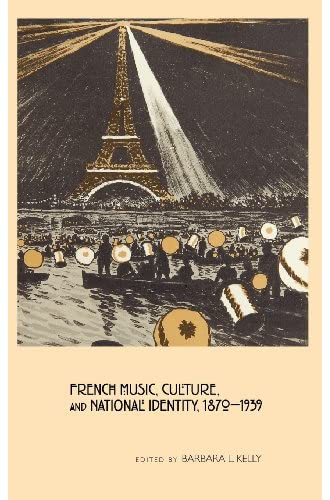 French music, culture, and national identity, 1870-1939<br>ed...