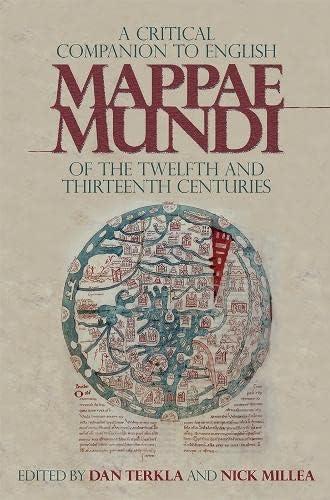 A critical companion to English Mappae Mundi of the twelfth ...