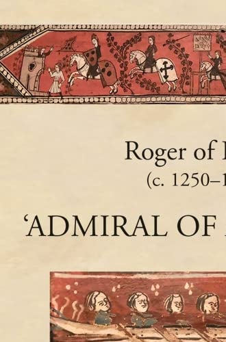 Roger of Lauria (c.1250-1305)<br>'admiral of admirals'