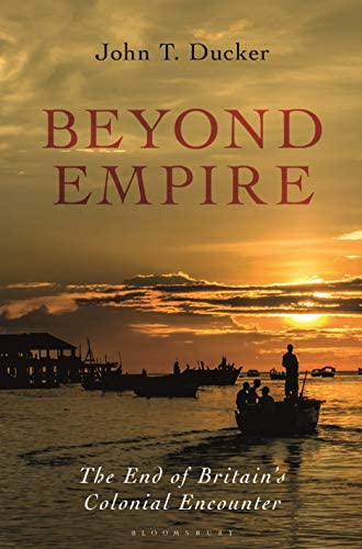 Beyond empire<br>the end of Britain's colonial encounter<br>Jo...