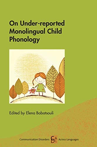 On under-reported monolingual child phonology