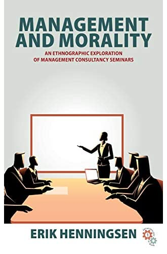 Management and morality<br>an ethnographic exploration of man...