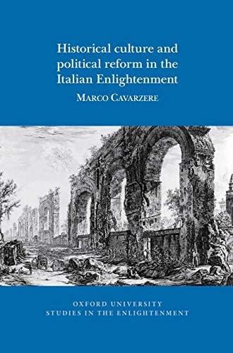 Historical culture and political reform in the Italian Enlig...