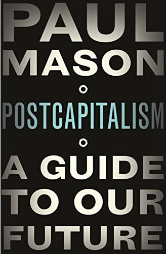 PostCapitalism<br>a guide to our future