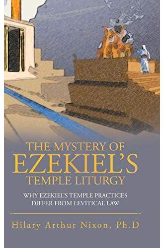The mystery of Ezekiel's Temple liturgy<br>why Ezekiel's temp...