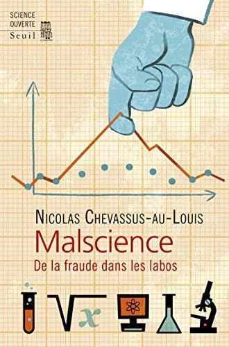 Malscience<br>de la fraude dans les labos