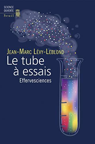 Le tube à essais<br>effervesciences<br>Jean-Marc Lévy-Leblond